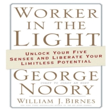 Worker in the Light : Unlock Your Five Senses and Liberate Your Limitless Potential, eAudiobook MP3 eaudioBook
