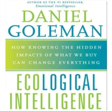 Ecological Intelligence : How Knowing the Hidden Impacts of What We Buy Can Change Everything, eAudiobook MP3 eaudioBook