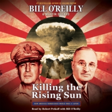 Killing the Rising Sun : How America Vanquished World War II Japan, eAudiobook MP3 eaudioBook