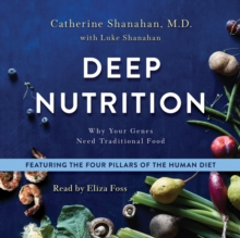 Deep Nutrition : Why Your Genes Need Traditional Food, eAudiobook MP3 eaudioBook