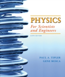 Physics for Scientists and Engineers 6e V2 (Ch 21-33) : Electricity and Magnetism, Light (Chapters 21-33), Paperback Book