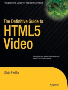 The Definitive Guide to HTML5 Video, Paperback Book