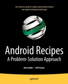 Android Recipes : A Problem-Solution Approach, Paperback Book