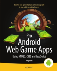Pro Android Web Game Apps : Using HTML5, CSS3 and JavaScript, PDF eBook