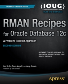 RMAN Recipes for Oracle Database 12c : A Problem-Solution Approach, Paperback / softback Book