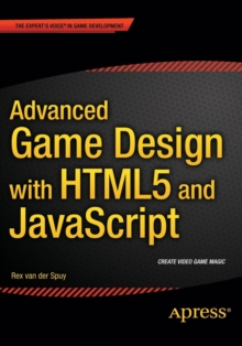 Advanced Game Design with HTML5 and JavaScript, Paperback Book