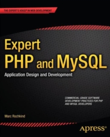 Expert PHP and MySQL : Application Design and Development, Paperback / softback Book