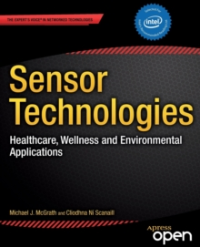 Sensor Technologies : Healthcare, Wellness and Environmental Applications, Paperback Book