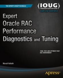 Expert Oracle RAC Performance Diagnostics and Tuning, Paperback Book