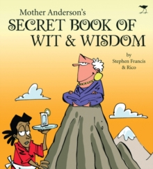 Mother Anderson's Secret Book of Wit & Wisdom, Paperback Book
