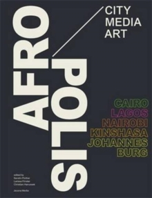Afropolis : City/Media/Art, Paperback Book