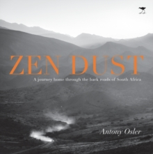 Zen dust : A journey home through the back roads of South Africa, Paperback / softback Book
