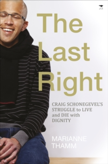 The Last Right: Craig Schonegevel's struggles to live and die with dignity, EPUB eBook