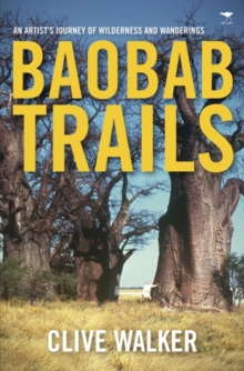 Baobab trails : A journey of wilderness and wanderings, Paperback / softback Book