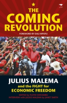 The coming revolution : Julius Malema and the fight for economic freedom, Paperback Book