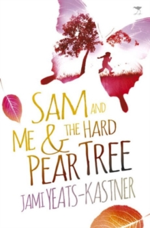 Sam and Me & the Hard Pear Tree, Paperback Book