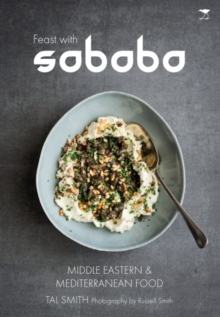 Feast with Sababa: More Middle Eastern and Mediterranean food, Paperback Book