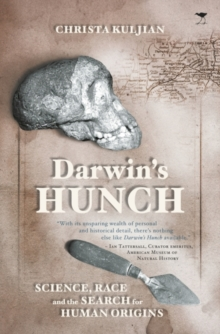 Darwin's hunch : Science, race, and the search for human origins, Paperback Book