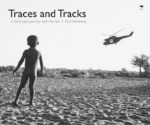 Traces and tracks : A thirty year journey with the San, Hardback Book