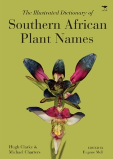 The illustrated dictionary of Southern African plant names, Paperback Book