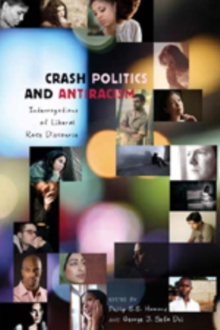 Crash Politics and Antiracism : Interrogations of Liberal Race Discourse, Paperback / softback Book