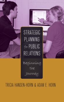 Strategic Planning for Public Relations : Beginning the Journey, Hardback Book