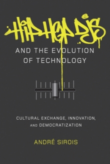 Hip Hop Djs and the Evolution of Technology : Cultural Exchange, Innovation, and Democratization, Paperback Book