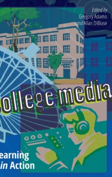College Media : Learning in Action, Hardback Book