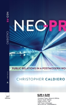 Neo-PR : Public Relations in a Postmodern World, Paperback Book