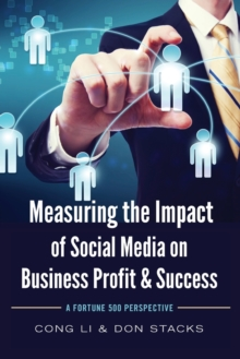Measuring the Impact of Social Media on Business Profit & Success : A Fortune 500 Perspective, Paperback Book