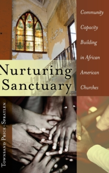 Nurturing Sanctuary : Community Capacity Building in African American Churches, Hardback Book