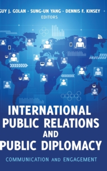 International Public Relations and Public Diplomacy : Communication and Engagement, Hardback Book