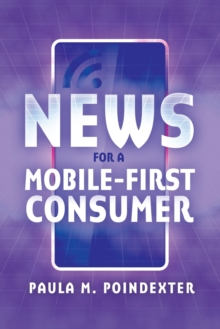 News for a Mobile-First Consumer, Paperback Book