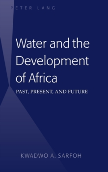 Water and the Development of Africa : Past, Present, and Future, Hardback Book