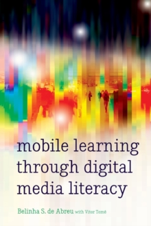 Mobile Learning through Digital Media Literacy, Paperback Book