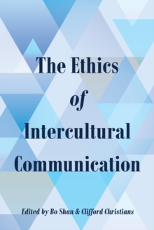 The Ethics of Intercultural Communication, Hardback Book