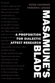Masamune's Blade : A Proposition for Dialectic Affect Research, Paperback Book