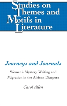 Journeys and Journals : Women's Mystery Writing and Migration in the African Diaspora, Hardback Book