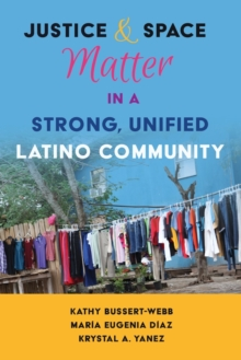 Justice and Space Matter in a Strong, Unified Latino Community, Paperback Book