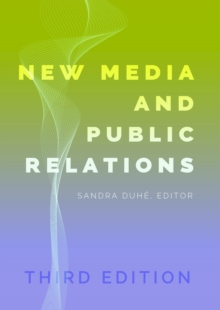 New Media and Public Relations - Third Edition, Paperback / softback Book