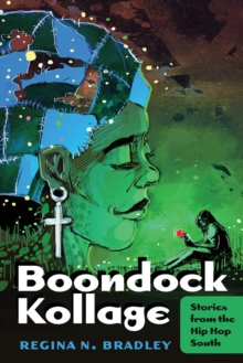 Boondock Kollage : Stories from the Hip Hop South, Paperback / softback Book