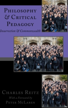 Philosophy and Critical Pedagogy : Insurrection and Commonwealth, Hardback Book