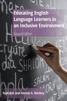 Educating English Language Learners in an Inclusive Environment : Second Edition, Paperback / softback Book