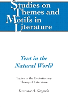 Text in the Natural World : Topics in the Evolutionary Theory of Literature, Hardback Book