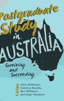 Postgraduate Study in Australia : Surviving and Succeeding, Hardback Book