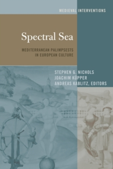 Spectral Sea : Mediterranean Palimpsests in European Culture, Paperback Book
