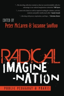 Radical Imagine-Nation : Public Pedagogy & Praxis, Paperback / softback Book