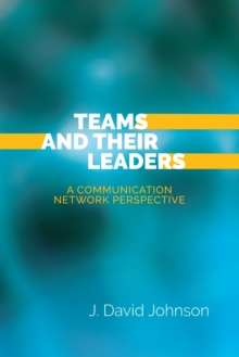 Teams and Their Leaders : A Communication Network Perspective, EPUB eBook
