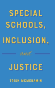 Special Schools, Inclusion, and Justice, Hardback Book