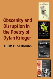 Obscenity and Disruption in the Poetry of Dylan Krieger, EPUB eBook